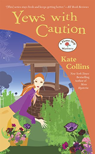 Yews with Caution (Flower Shop Mystery Book 19)