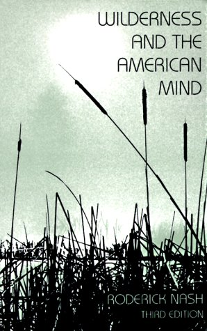 Wilderness and the American Mind, Third Edition