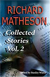 Richard Matheson: Collected Stories, Vol. 2
