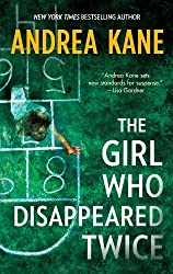 The Girl Who Disappeared Twice (Forensic Instincts Book 1)