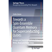 Towards a Spin-Ensemble Quantum Memory for Superconducting Qubits: Design and Implementation of the Write, Read and Reset Steps (Springer Theses)