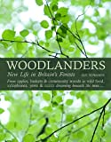 Woodlanders: New Life in Britain's Forests