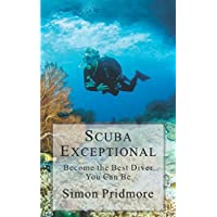 Scuba Exceptional: Become the Best Diver You Can Be