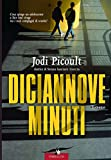 Diciannove minuti : romanzo