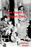 The Road to Wigan Pier, George Orwell, 8087830946