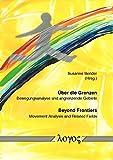 Über die Grenzen - Beyond Frontiers: Bewegungsanalyse und angrenzende Gebiete - Movement Analysis and Related Fields