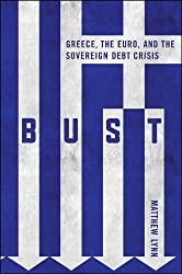 Bust: Greece, the Euro and the Sovereign Debt Crisis (Bloomberg (UK))
