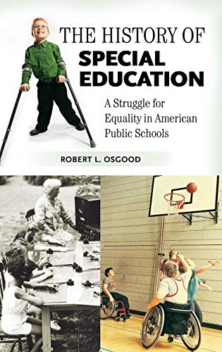 The History of Special Education: A Struggle for Equality in American Public Schools (Growing Up: History of Children an