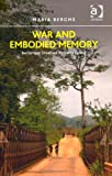 War and Embodied Memory : Becoming Disabled in Sierra Leone, Berghs, Maria, 1409442101