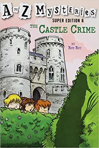 Book A to Z Mysteries Super Edition #6: The Castle Crime (A Stepping Stone Book(TM)) by Ronald Roy (2014-01-28)