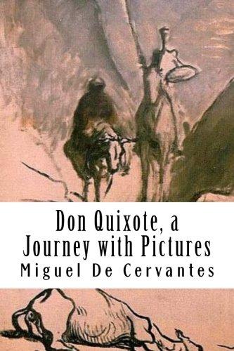 Don Quixote, a Journey with Pictures: The Ingenious Nobleman Sir Quixote of La Mancha:  El Ingenioso Hidalgo Don Quijote de la Mancha.]()