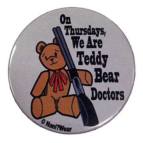 NaniWear Supernatural Geek 2.25 Inch Button On Thursdays We're Teddy Bear Doctors