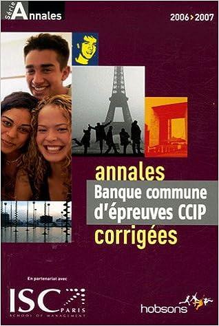 Lire en ligne Annales 2006 de la banque d'épreuves communes CCIP : Sujets et corrigés pdf ebook