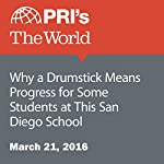 Why a Drumstick Means Progress for Some Students at This San Diego School | Monica Campbell