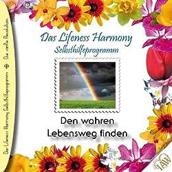 Den wahren Lebensweg finden (Lifeness Harmony)