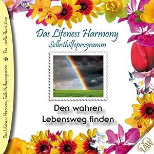 Den wahren Lebensweg finden (Lifeness Harmony) Hörbuch