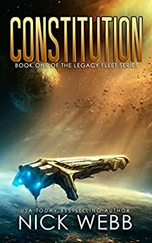 Constitution: Book 1 of The Legacy Fleet Series by [Webb, Nick]