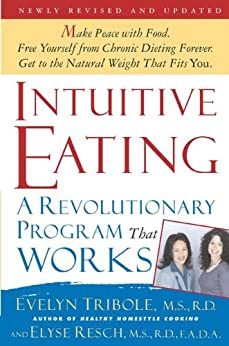 Intuitive Eating, 2nd Edition: A Revolutionary Program That Works by [Tribole, Evelyn , Resch, Elyse]
