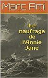Le naufrage de l'Annie Jane (French Edition)