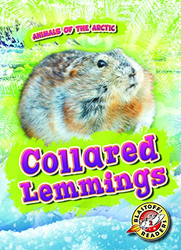Collared Lemmings (Blastoff! Readers, Level 2: Animals of the Arctic)