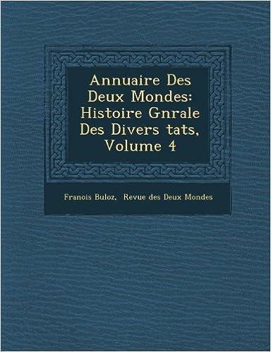 Annuaire Des Deux Mondes: Histoire Gnrale Des Divers tats, Volume 4 (French Edition)