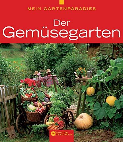 Mein Gartenparadies - Der Gemüsegarten