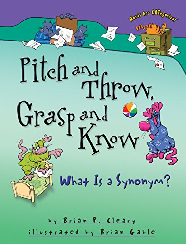 Pitch And Throw  Grasp And Know  What Is A Synonym   Words Are Categorical