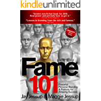 Fame 101 - Powerful Personal Branding & Publicity for Amazing Success (English Edition)