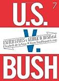 United States V. George W. Bush et Al, Elizabeth De La Vega and Tomdispatch.com Staff, 1583227563