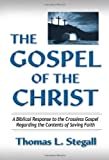 The Gospel of the Christ, Thomas Lewis Stegall, 0979963745