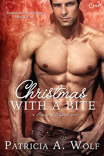 Christmas with a Bite by Patricia A Wolf