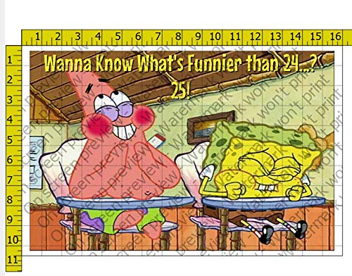 1/2 Sheet Spongebob Wanna Know What's Better than 24 Image Edible Frosting Cake -