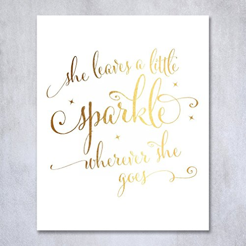 She Leaves a Little Sparkle Wherever She Goes Gold Foil Nursery Decor Wall Art Calligraphy Girls Room Metallic Poster 8 inches x 10 inches (Calligraphy Wall Art)