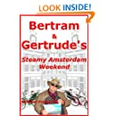 Bertram & Gertrude's Steamy Amsterdam Weekend: A gent in Amsterdam.