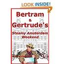 Bertram & Gertrude's Steamy Amsterdam Weekend: A gent in Amsterdam.