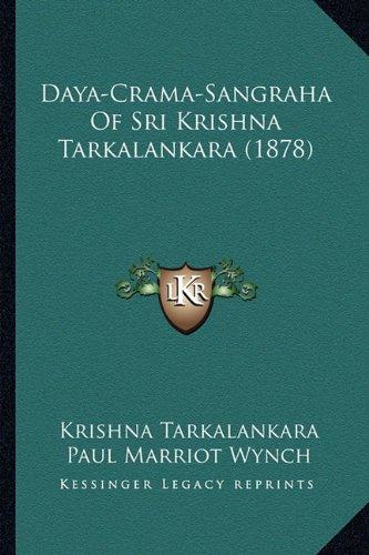 Daya-Crama-Sangraha Of Sri Krishna Tarkalankara (1878)