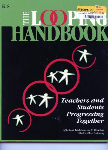 The Looping Handbook: Teachers and Students Progressing Together