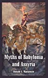 Myths of Babylonia and Assyria, Donald A. Mackenzie, 1410217191