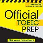 Official TOEIC Prep - Speaking Strategies |  Official Test Prep Content Team