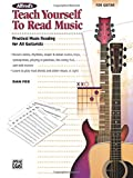 Alfred s Teach Yourself to Read Music for Guitar: Practical Music Reading for All Guitarists! (Teach Yourself Series)