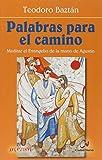 img - for Palabras para el camino : meditar el Evangelio de la mano de Agust n book / textbook / text book