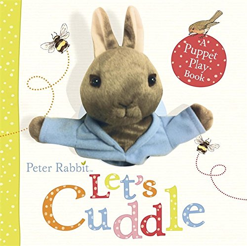 Peter Rabbit Let's Cuddle: A Puppet Play Book -