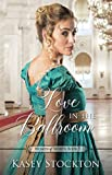 Love in the Ballroom (Women of Worth)