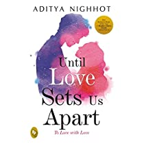 Until Love Sets Us Apart To Love with Love