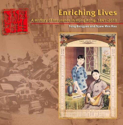 Enriching Lives: A History of Insurance in Hong Kong, 1841-2010 Pdf