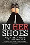 In Her Shoes: Me, Myself, and I - The Journey Back to Me