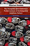 : The Nanopedia Quick-Reference Pocket Lexicon of Contemporary American Culture