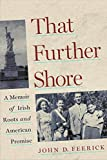 img - for That Further Shore: A Memoir of Irish Roots and American Promise book / textbook / text book