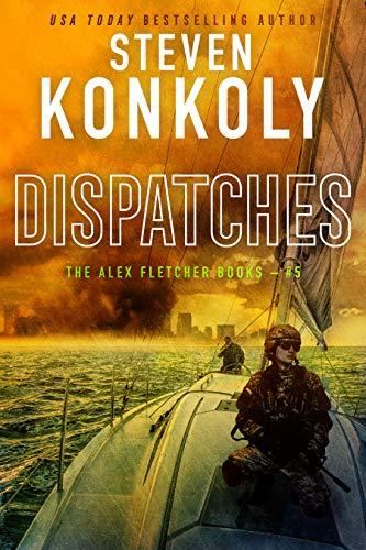 - DISPATCHES: A Modern Thriller (Alex Fletcher Book 5)