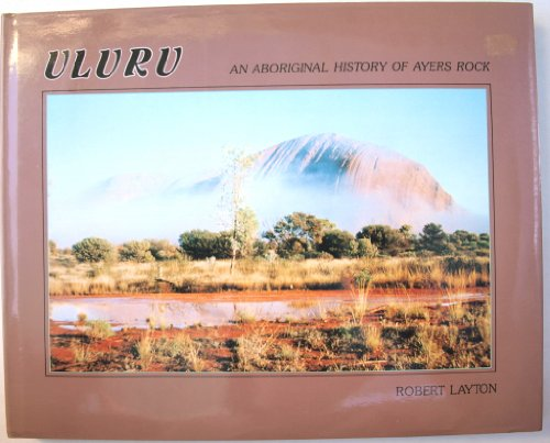 Uluru: An Aboriginal history of Ayers Rock